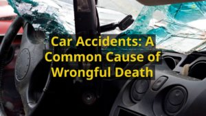 car accidents a common cause of wrongful death