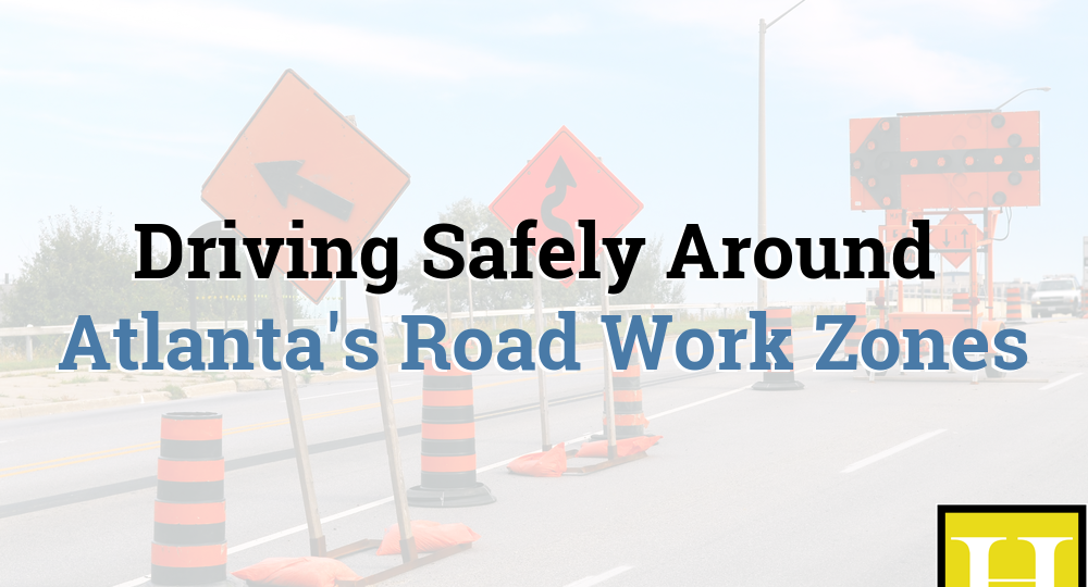Driving Safely Around Atlanta's Road Work Zones