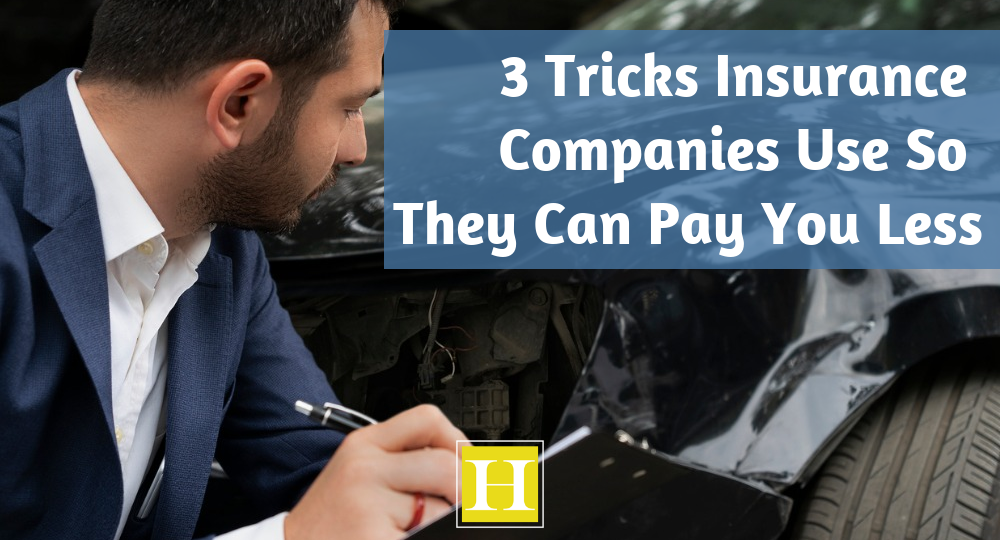 3 Tricks Insurance Companies Use So They Can Pay You Less